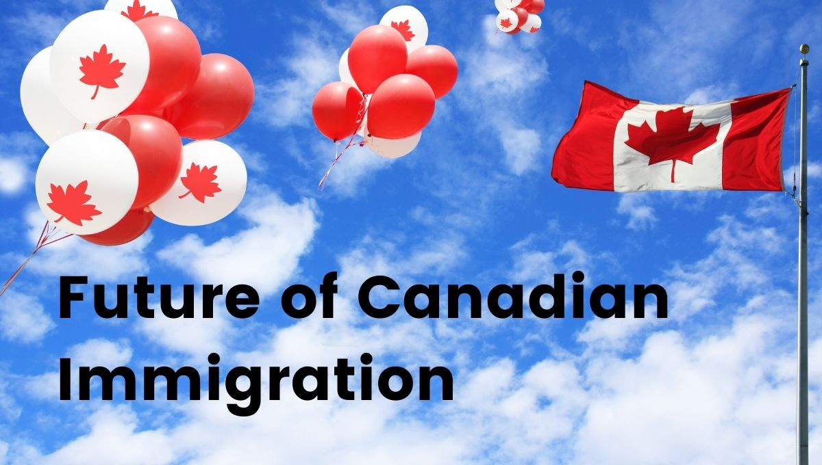Future of Canadian Immigration